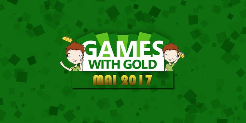Games with Gold… ou pas ? – MAI 2017