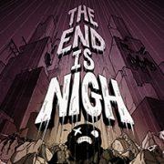 La fin est proche : The End is Nigh sort bientôt !