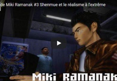 Critique de Miki Ramanak #3 Shenmue et le réalisme à l'extrême