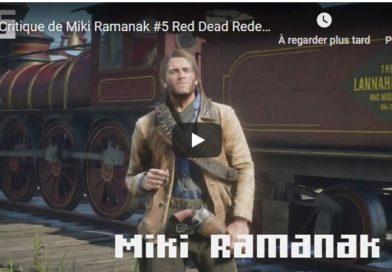 Critique de Miki Ramanak #5 Red Dead Redemption 2 et l'immersion